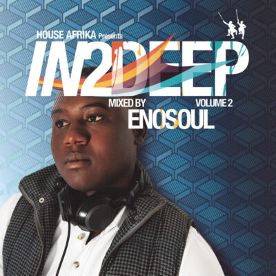 House Afrika Presents In2Deep, Vol_ 2 (Mixed by Enosoul)